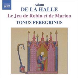 Adam de la Halle - Le Jeu de Robin et de Marion (Naxos 8557337)
