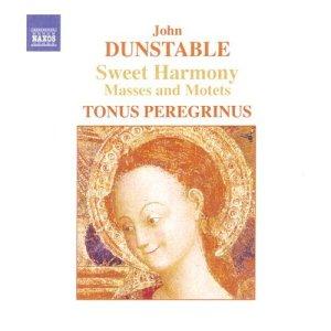John Dunstable - Sweet Harmony: Motets and Masses (Naxos 8557341)