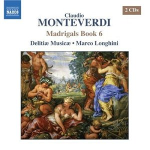 Claudio Monteverdi - Madrigals Book 6 (Naxos)