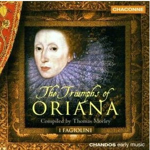 The Triumphs of Oriana, compiled by Thomas Morley (Chandos)