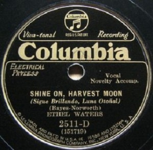 Ethel Waters - Shine On, Harvest Moon (Columbia)