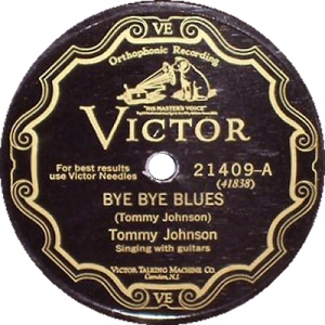 Tommy Johnson - Bye Bye Blues / Maggie Campbell Blues (Victor)
