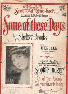 Sheet music for Shelton Brooks's song Some of These Days as recorded by Sophie Tucker