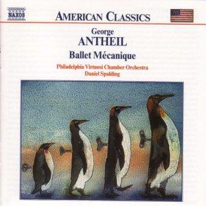 George Antheil - Ballet Mécanique (Naxos)