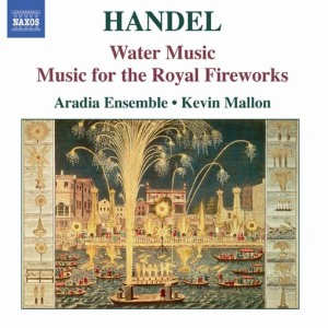 Handel - Water Music / Music for the Royal Fireworks (Naxos)