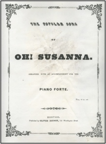 """Sheet music for Stephen Foster's """"Oh Susanna"""" published by Oliver Ditson, Boston"""