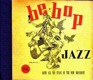 Bebop Jazz 1947 (Dial)