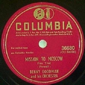 Benny Goodman and his Orchestra - Mission to Moscow (Columbia)