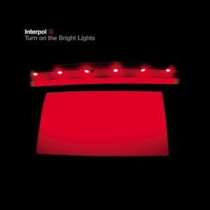Interpol - Turn On the Bright Lights (Matador)